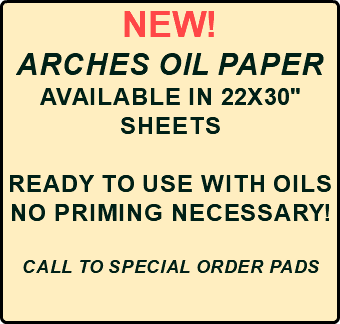 "NEW! Arches Oil Paper Available in 22x30"" Sheets Ready to use with oils No priming necessary! CALL TO SPECIAL ORDER PADS"
