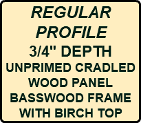 "REGULAR PROFILE 3/4"" DEPTH UNPRIMED CRADLED WOOD PANEL BASSWOOD FRAME WITH BIRCH TOP"