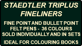 STAEDTLER TRIPLUS FINELINERS FINE POINT AND BULLET POINT FELT PENS - 36 COLOURS SOLD INDIVIDUALLY AND IN SETS IDEAL FOR COLOURING BOOKS