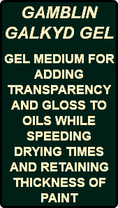 GAMBLIN GALKYD GEL GEL MEDIUM FOR ADDING TRANSPARENCY AND GLOSS TO OILS WHILE SPEEDING DRYING TIMES AND RETAINING THICKNESS OF PAINT
