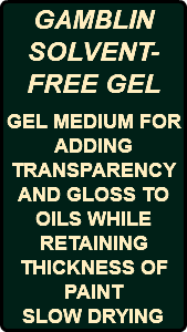 GAMBLIN SOLVENT-FREE GEL GEL MEDIUM FOR ADDING TRANSPARENCY AND GLOSS TO OILS WHILE RETAINING THICKNESS OF PAINT SLOW DRYING