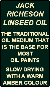 JACK RICHESON LINSEED OIL THE TRADITIONAL OIL MEDIUM THAT IS THE BASE FOR MOST OIL PAINTS SLOW DRYING WITH A WARM AMBER COLOUR