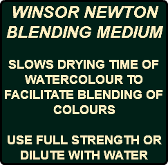 WINSOR NEWTON BLENDING MEDIUM SLOWS DRYING TIME OF WATERCOLOUR TO FACILITATE BLENDING OF COLOURS USE FULL STRENGTH OR DILUTE WITH WATER