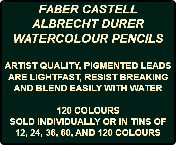 FABER CASTELL ALBRECHT DURER WATERCOLOUR PENCILS ARTIST QUALITY, PIGMENTED LEADS ARE LIGHTFAST, RESIST BREAKING AND BLEND EASILY WITH WATER 120 COLOURS SOLD INDIVIDUALLY OR IN TINS OF 12, 24, 36, 60, AND 120 COLOURS