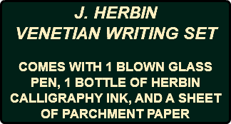 J. HERBIN VENETIAN WRITING SET COMES WITH 1 BLOWN GLASS PEN, 1 BOTTLE OF HERBIN CALLIGRAPHY INK, AND A SHEET OF PARCHMENT PAPER