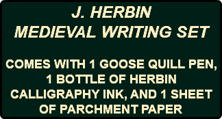 J. HERBIN MEDIEVAL WRITING SET COMES WITH 1 GOOSE QUILL PEN, 1 BOTTLE OF HERBIN CALLIGRAPHY INK, AND 1 SHEET OF PARCHMENT PAPER