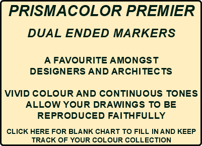 PRISMACOLOR PREMIER DUAL ENDED MARKERS a favourite amongst designers and architects vivid colour and continuous tones allow your drawings to be reproduced faithfully CLICK HERE FOR BLANK CHART TO FILL IN AND KEEP TRACK OF YOUR COLOUR COLLECTION