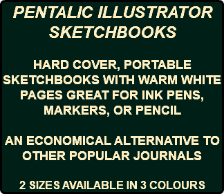 PENTALIC ILLUSTRATOR SKETCHBOOKS HARD COVER, PORTABLE SKETCHBOOKS WITH WARM WHITE PAGES GREAT FOR INK PENS, MARKERS, OR PENCIL AN ECONOMICAL ALTERNATIVE TO OTHER POPULAR JOURNALS 2 SIZES AVAILABLE IN 3 COLOURS