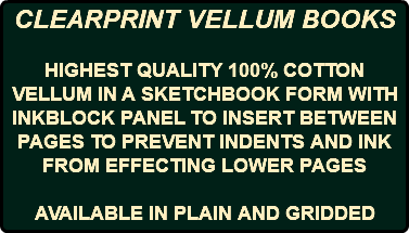 CLEARPRINT VELLUM BOOKS HIGHEST QUALITY 100% COTTON VELLUM IN A SKETCHBOOK FORM WITH INKBLOCK PANEL TO INSERT BETWEEN PAGES TO PREVENT INDENTS AND INK FROM EFFECTING LOWER PAGES AVAILABLE IN PLAIN AND GRIDDED