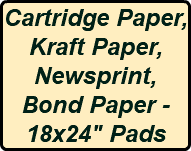 "Cartridge Paper, Kraft Paper, Newsprint, Bond Paper - 18x24"" Pads"