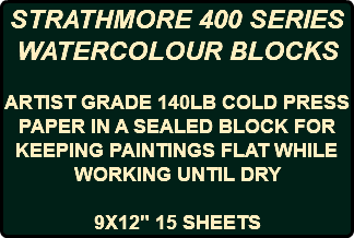 "STRATHMORE 400 SERIES WATERCOLOUR BLOCKS ARTIST GRADE 140LB COLD PRESS PAPER IN A SEALED BLOCK FOR KEEPING PAINTINGS FLAT WHILE WORKING UNTIL DRY 9X12"" 15 SHEETS"