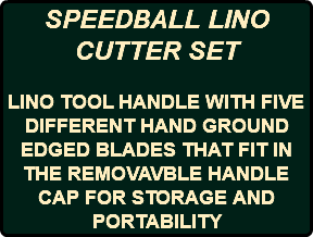SPEEDBALL LINO CUTTER SET LINO TOOL HANDLE WITH FIVE DIFFERENT HAND GROUND EDGED BLADES THAT FIT IN THE REMOVAVBLE HANDLE CAP FOR STORAGE AND PORTABILITY