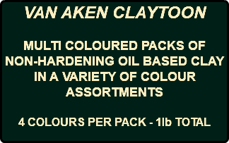 VAN AKEN CLAYTOON MULTI COLOURED PACKS OF NON-HARDENING OIL BASED CLAY IN A VARIETY OF COLOUR ASSORTMENTS 4 COLOURS PER PACK - 1lb TOTAL
