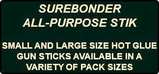 SUREBONDER ALL-PURPOSE STIK SMALL AND LARGE SIZE HOT GLUE GUN STICKS AVAILABLE IN A VARIETY OF PACK SIZES