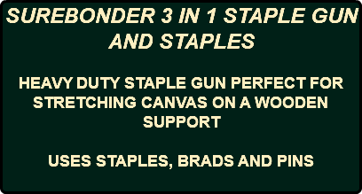 SUREBONDER 3 IN 1 STAPLE GUN AND STAPLES HEAVY DUTY STAPLE GUN PERFECT FOR STRETCHING CANVAS ON A WOODEN SUPPORT USES STAPLES, BRADS AND PINS