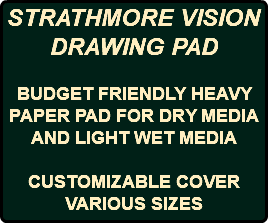 STRATHMORE VISION DRAWING PAD BUDGET FRIENDLY HEAVY PAPER PAD FOR DRY MEDIA AND LIGHT WET MEDIA CUSTOMIZABLE COVER VARIOUS SIZES