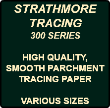STRATHMORE TRACING 300 SERIES HIGH QUALITY, SMOOTH PARCHMENT TRACING PAPER VARIOUS SIZES