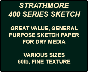STRATHMORE 400 SERIES SKETCH GREAT VALUE, GENERAL PURPOSE SKETCH PAPER FOR DRY MEDIA VARIOUS SIZES 60lb, FINE TEXTURE