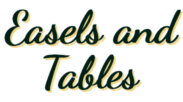 Easels and Tables