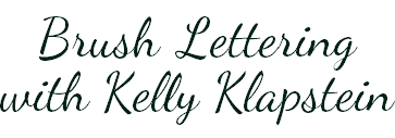 Brush Lettering with Kelly Klapstein